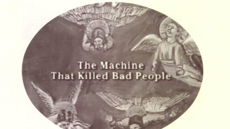 The Machine That Killed Bad People